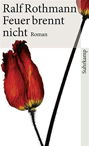 Buchseite und Rezensionen zu 'Feuer brennt nicht: Roman (suhrkamp taschenbuch)' von Ralf Rothmann