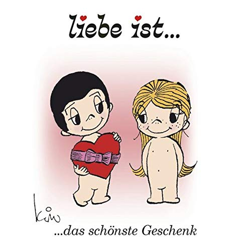 Liebe ist … das schönste Geschenk: Romantisches Geschenkbuch über die Liebe.