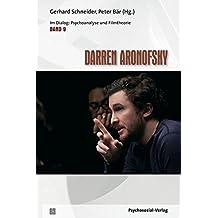 Darren Aronofsky: Im Dialog: Psychoanalyse und Filmtheorie Band 9