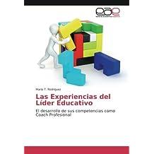 Las Experiencias del Líder Educativo: El desarrollo de sus competencias como Coach Profesional