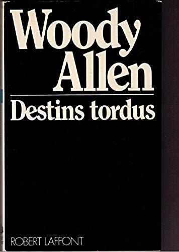 Destins tordus. 1981. Broché. 180 pages. Jaquette. (Cinéma) par ALLEN Woody