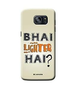 Be Awara Bhai Lighter Hai Back Cover Case for Samsung Galaxy S7 Edge