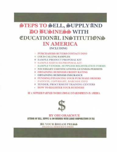 STEPS TO SELL, SUPPLY AND DO BUSINESS WITH EDUCATIONAL INSTITUTIONS IN AMERICA (FINANCIAL DEMOCRACY SERIES) (English Edition)