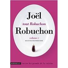 Tout Robuchon : Recettes printemps-été. Volume 2 de Joël Robuchon ( 5 septembre 2011 )