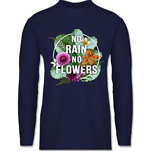 Shirtracer Blumen & Pflanzen - No Rain No Flowers - Herren Langarmshirt  Navy Blau