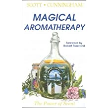 [(Magical Aromatherapy: The Power of Scent)] [Author: Scott Cunningham] published on (November, 1989)