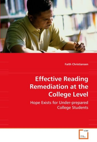 Effective Reading Remediation at the College Level: Hope Exists for Under-prepared College Students