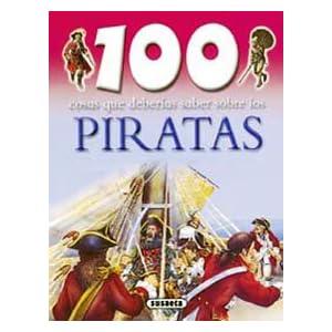 Piratas (100 Cosas Que Deberías Saber)