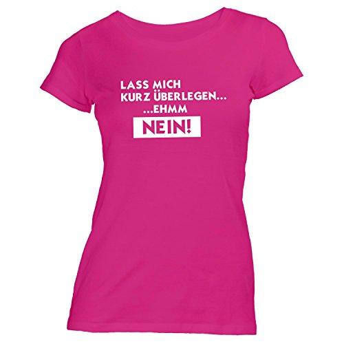 Damen T-Shirt - Lass mich kurz überlegen... ehmm - NEIN! - Fun Style Work Job Pink