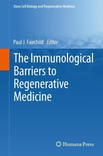 The Immunological Barriers to Regenerative Medicine (Stem Cell Biology and Regenerative Medicine) (2012-10-17) par unknown