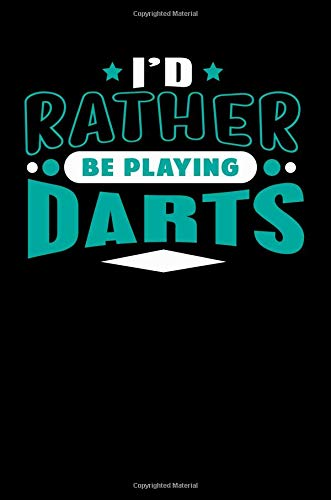 I'd Rather Be Playing Darts: Blank Lined Notebook Journal por SS Media