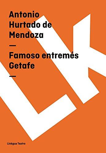 Famoso entremés Getafe (Teatro) por Antonio Hurtado de Mendoza