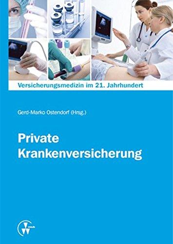 Versicherungsmedizin im 21. Jahrhundert - Private Krankenversicherung