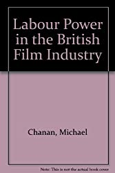 Labour Power in the British Film Industry