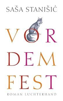 Vor dem Fest: Roman (German Edition) by [Stanišić, Saša]
