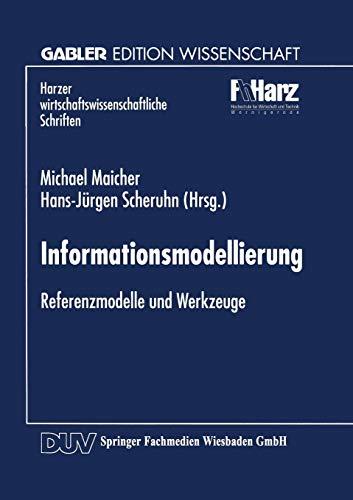 Informationsmodellierung: Referenzmodelle und Werkzeuge (Harzer wirtschaftswissenschaftliche Schriften)