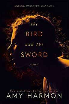 The Bird and the Sword by [Harmon, Amy]