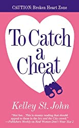 To Catch a Cheat by Kelley St. John (2007-11-01)