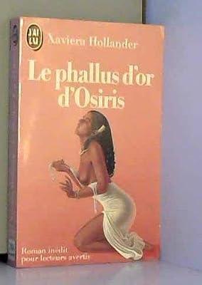 Le phallus d'or d'Osiris par Xaviera Hollander