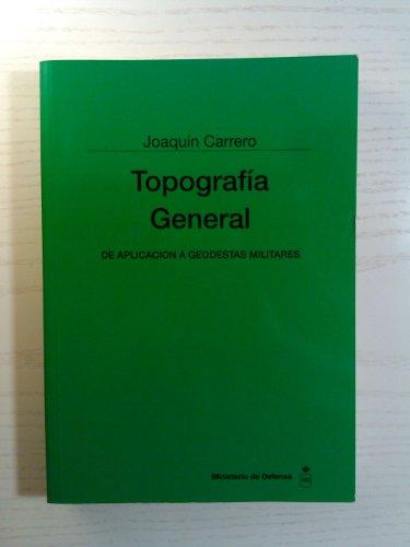 Topografía general: de aplicación a geodestas militares (Colección Ciencia y técnica) por Joaquin Carrero