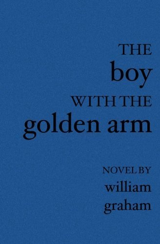 the-boy-with-the-golden-arm-by-graham-william-2003-paperback