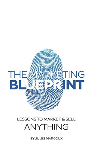 The marketing blueprint lessons to market sell anything the marketing blueprint lessons to market sell anything english edition von malvernweather Choice Image