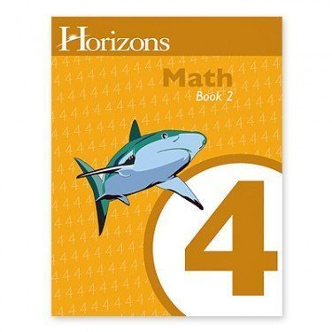 Horizons Mathematics 4, Student Workbook 2 (Horizons Math Grade 4) by Alpha Omega (2000-04-04)