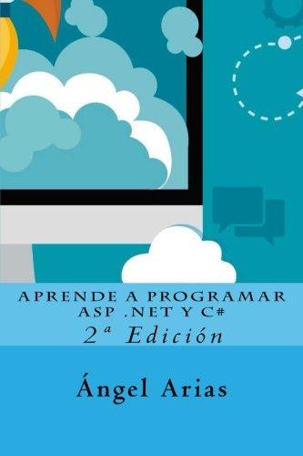 Aprende a Programar ASP .NET y C#: 2ª Edición