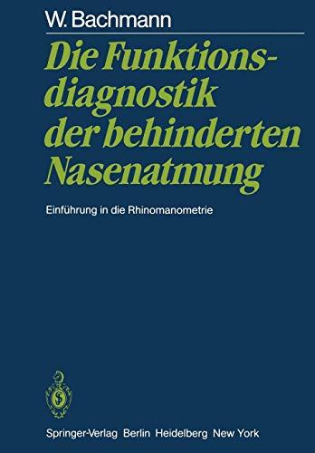 Die Funktionsdiagnostik der behinderten Nasenatmung: Einführung in die Rhinomanometrie