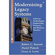 [(Modernizing Legacy Systems: Software Technologies, Engineering Processes and Business Practices )] [Author: Robert C. Seacord] [Feb-2003]