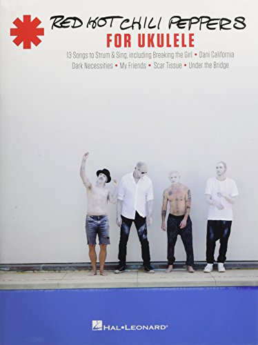 Red Hot Chili Peppers For Ukulele: Songbook für Ukulele -