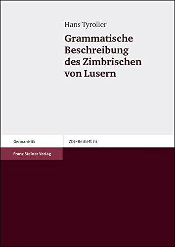 Grammatische Beschreibung des Zimbrischen von Lusern (Zeitschrift für Dialektologie und Linguistik. Beihefte, Band 111)