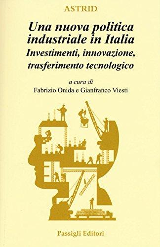 una-nuova-politica-industriale-in-italia-investimenti-innovazione-trasferimento-tecnologico