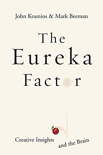 The Eureka Factor: Creative Insights and the Brain por John Kounios