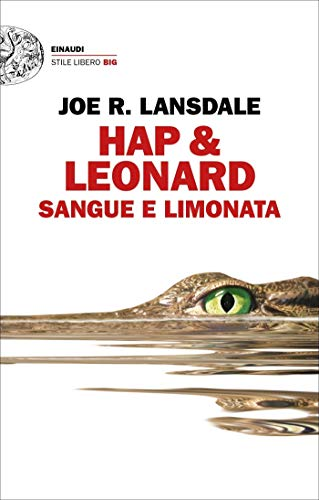 Hap & Leonard Sangue e limonata (Einaudi. Stile libero big Vol. 70) di [Lansdale, Joe R.]