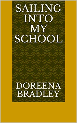 Sailing Into My School (Finnish Edition) por Doreena Bradley