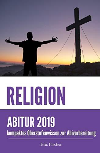 Abitur Religion: kompaktes Oberstufenwissen inklusive originalgetreuer Prüfungsaufgaben