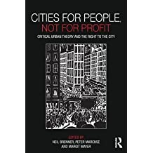 [(Cities for People, Not for Profit: Critical Urban Theory and the Right to the City)] [Author: Neil Brenner] published on (December, 2011)