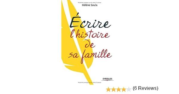 23465d2b820 Amazon.fr - Ecrire l histoire de sa famille - Hélène Soula - Livres