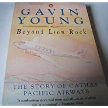 Beyond Lion Rock: The Story of Cathay Pacific Airways