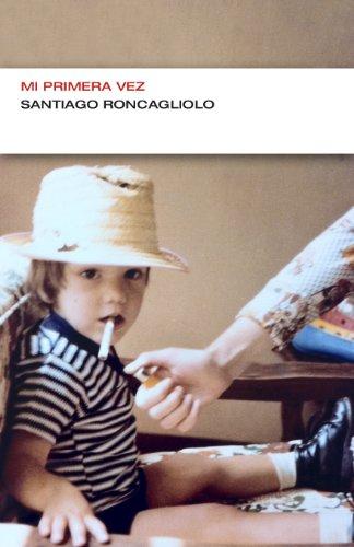 Mi primera vez (Colección Endebate) por Santiago Roncagliolo