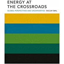 [(Energy at the Crossroads: Global Perspectives and Uncertainties)] [Author: Vaclav Smil] published on (April, 2005)