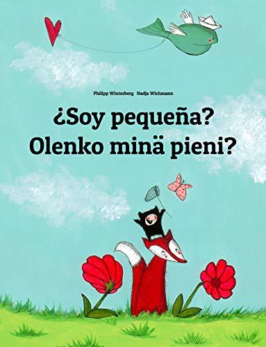 ¿Soy pequeña? Olenko minä pieni?: Libro infantil ilustrado español-finés (Edición bilingüe) por Philipp Winterberg