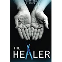 The Healer by Christoph Fischer (2015-01-14)
