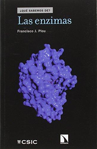 Las enzimas por Francisco J. Plou Gasca