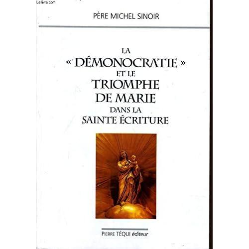 La ' démonocratie ' et le triomphe de Marie dans la Sainte Ecriture
