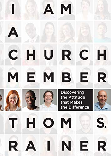 I Am a Church Member: Discovering the Attitude That Makes the Difference PDF Books