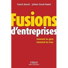 Fusions d'entreprises: Comment les gérer, comment les vivre