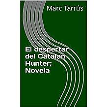 El despertar del Catalan Hunter;  Novela