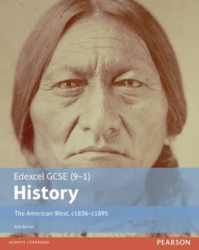 Edexcel GCSE (9-1) History the American West, c.1835-c.1895 Student Book: Student Book (EDEXCEL GCSE HISTORY (9-1)) Test